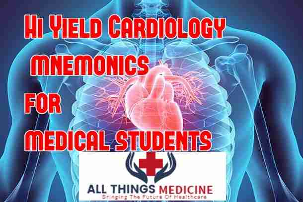 Hi Yield Cardiology mnemonics
