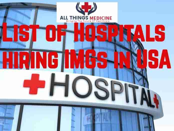 List of hospitals hiring IMGs in the USA