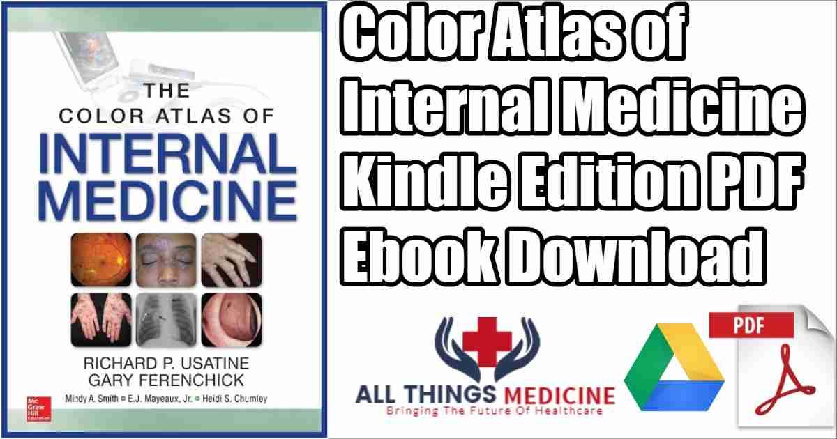 Color Atlas Of Internal Medicine Pdf 1st Edition Ebook Free Download