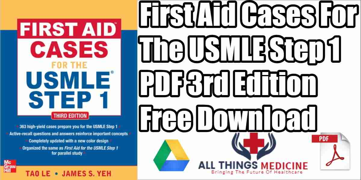 First Aid Cases for the USMLE Step 1 PDF 3rd Edition Free