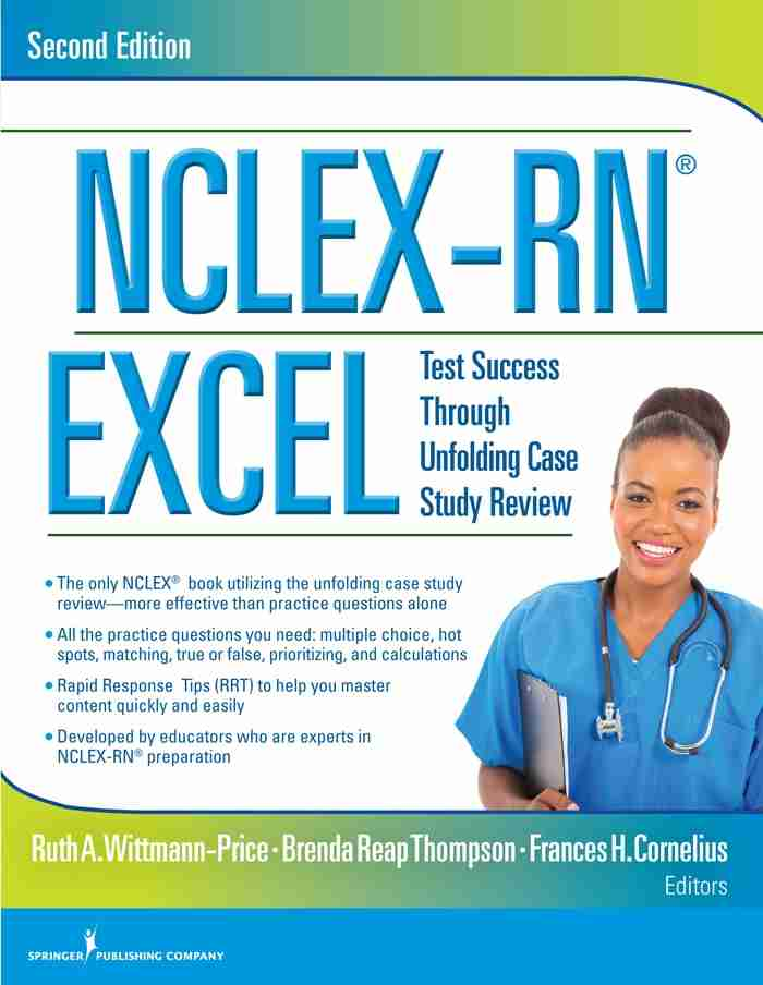 NCLEX-RN-EXCEL,-Second-Edition:-Test-Success-Through-Unfolding-Case-Study-Review-pdf